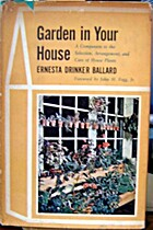 Garden in your house by Ernesta Drinker…