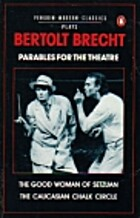 Parables for the Theatre by Bertolt Brecht