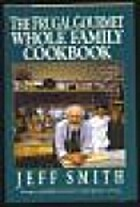 The Frugal Gourmet Whole Family Cookbook:…