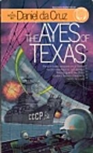 The Ayes of Texas by Daniel da Cruz