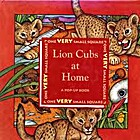 Lion Cubs at Home: A Pop-Up Book (One Very…