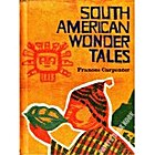 SOUTH AMERICAN WONDER TALES by Frances…