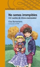 No somos irrompibles (12 cuentos de chicos enamorados)