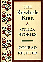 The Rawhide Knot and Other Stories by Conrad…