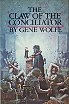 The Claw of the Conciliator by Gene Wolfe