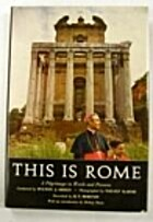 This is Rome : a pilgrimage in words and…