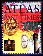 Atlas of Past Times by John Haywood