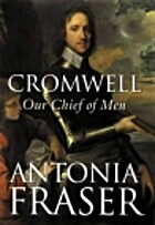 Cromwell, Our Chief of Men by Antonia Fraser