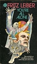 You're All Alone by Fritz Leiber