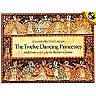 The Twelve Dancing Princesses: A Folk Tale…