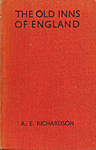 The Old Inns of England by A. E. Richardson