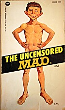 The Uncensored MAD by Al Feldstein