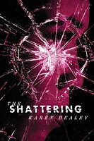 The Shattering by Karen Healey cover