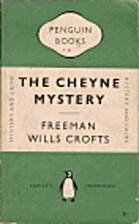 The Cheyne Mystery by Freeman Wills Crofts