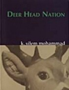 Deer Head Nation by K. Silem Mohammad