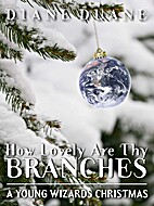 How Lovely Are Thy Branches by Diane Duane