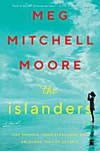 The Islanders: A Novel by Meg Mitchell Moore