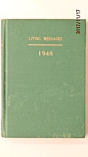 Living Messages 1948, Delivered at the…