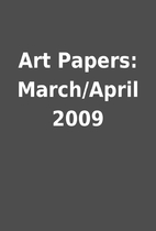 Art Papers: March/April 2009