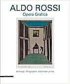 Aldo Rossi opera grafica : etchings,…