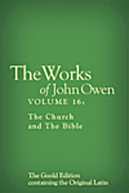 The Works of John Owen, Vol. 16: The Church…