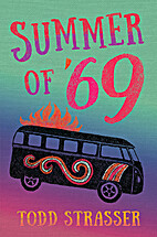 Summer of '69 by Todd Strasser
