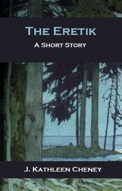 The Eretik A Short Story By J Kathleen Cheney