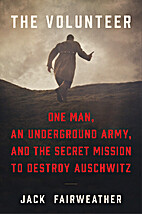 The Volunteer: One Man, an Underground Army,…