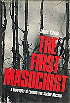 The first Masochist : a biography of Leopold…