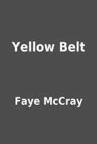 Yellow Belt by Faye McCray