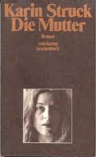 Die Mutter (German Text) by Karin Struck