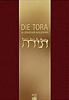 Die Tora. In jüdischer Auslegung.: Band…