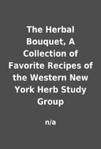 The Herbal Bouquet, A Collection of Favorite…