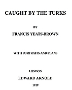 Caught by the Turks by Francis Yeats-Brown