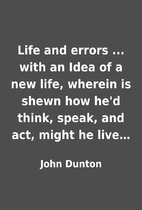 Life and errors ... with an Idea of a new…