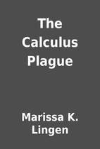 The Calculus Plague by Marissa K. Lingen