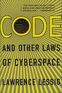 Code: And Other Laws of Cyberspace by Lawrence Lessig