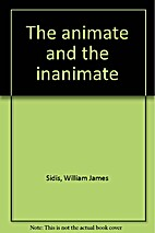 The Animate and the Inanimate by W. J. Sidis