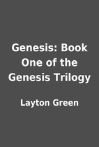 Genesis: Book One of the Genesis Trilogy by…