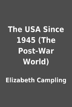 The USA Since 1945 (The Post-War World) by…