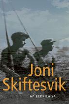 Apteekkilaiva : novelleja by Joni Skiftesvik
