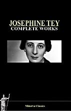 Complete Works of Josephine Tey by Josephine…
