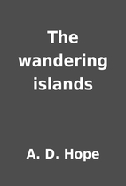 The wandering islands by A. D. Hope
