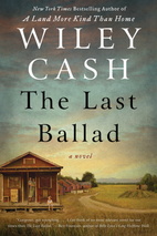 The Last Ballad: A Novel by Wiley Cash