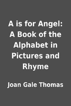 A is for Angel: A Book of the Alphabet in…