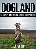 Dogland: A Journey to the Heart of America's…