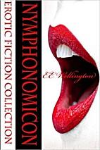 Nymphonomicon by E.E. Wellington