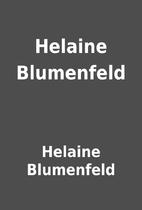 Helaine Blumenfeld by Helaine Blumenfeld