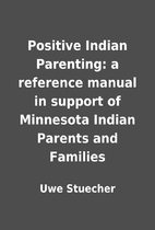 Positive Indian Parenting: a reference…