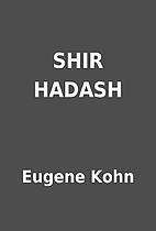 SHIR HADASH by Eugene Kohn